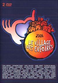 Cover Les Enfoirés - 2006: Le village des Enfoirés [DVD]